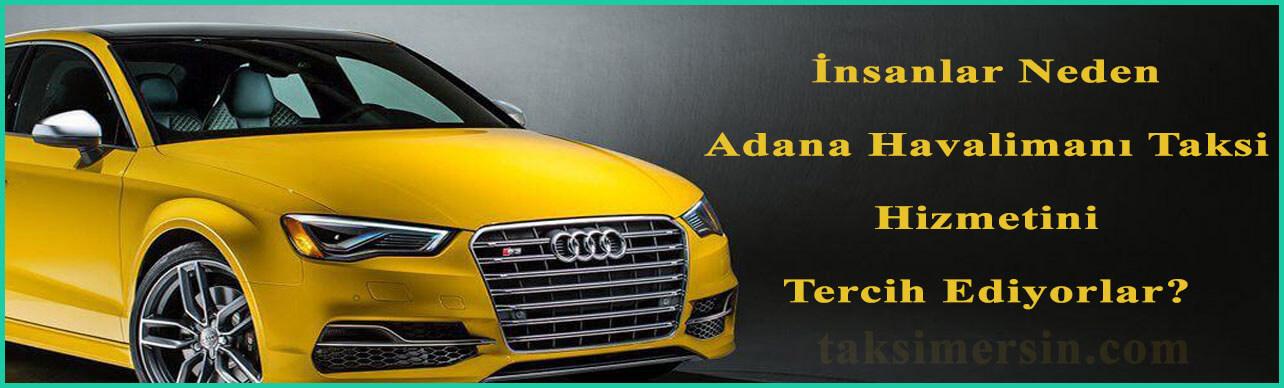 İnsanlar Neden Adana Havaalanı Taksi Hizmetini Tercih Ediyorlar?